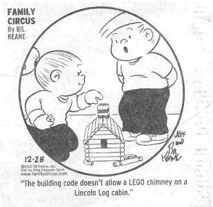 The building code doesn't allow a LEGO chimney on a Lincoln log cabin.